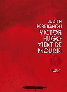 Victor Hugo vient de mourir, Perrignon, Judith