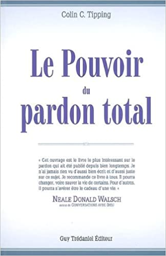 Le Pouvoir du pardon total (French) Paperback