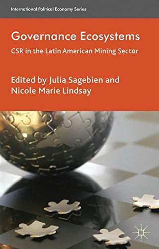 Governance Ecosystems: CSR in the Latin American Mining Sector (International Political Economy Series)