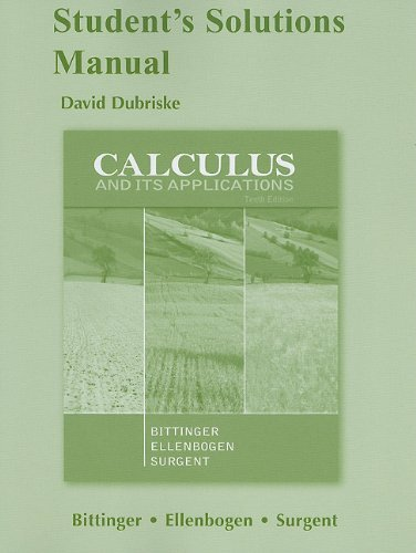 By Marvin L. Bittinger - Student Solutions Manual for Calculus and Its Applications: 10th (tenth) Edition