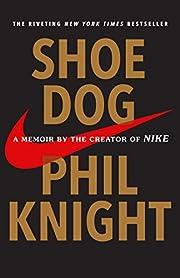 Shoe Dog: A Memoir by the Creator of Nike de…