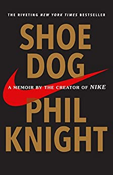 Shoe Dog: A Memoir by the Creator of Nike (English Edition) de [Knight, Phil]
