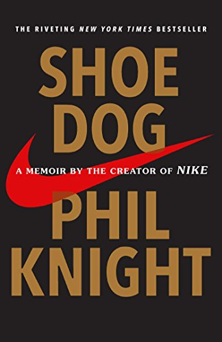 Shoe Dog: A Memoir by the Creator of Nike ()