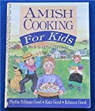 Amish Cooking for Kids, Phyllis Pellman Good and Kate Good, 1561481319
