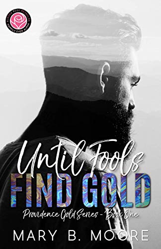 - Until Fools Find Gold: Happily Ever Alpha World (Providence Gold Series Book 1)