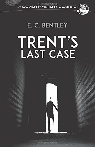 (Trent's Last Case (Dover Mystery Classics))
