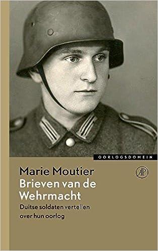 Brieven van de Wehrmacht: Duitse soldaten vertellen over hun ...