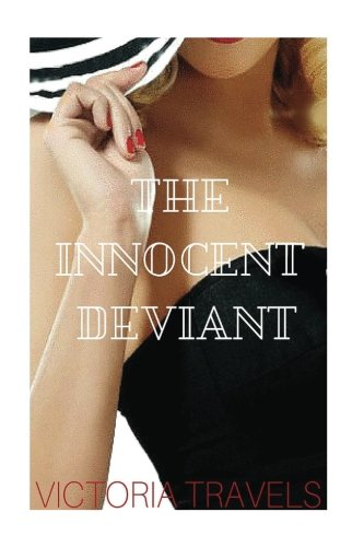 The Innocent Deviant: First Time Gone (Innocent Sex)
