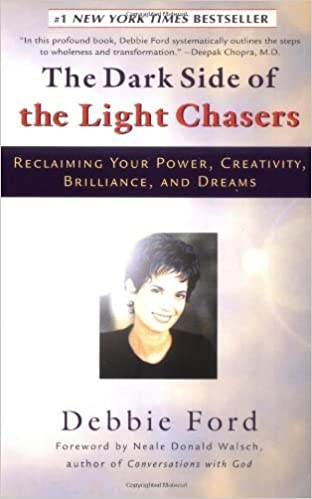 Book The Dark Side of the Light Chasers: Reclaiming Your Power, Creativity, Brilliance, and Dreams by Deborah Ford (1999-06-01)