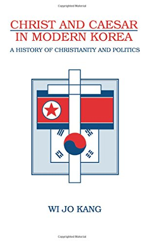 Christ and Caesar in Modern Korea: A History of Christianity and Politics (SUNY series in Korean Studies)