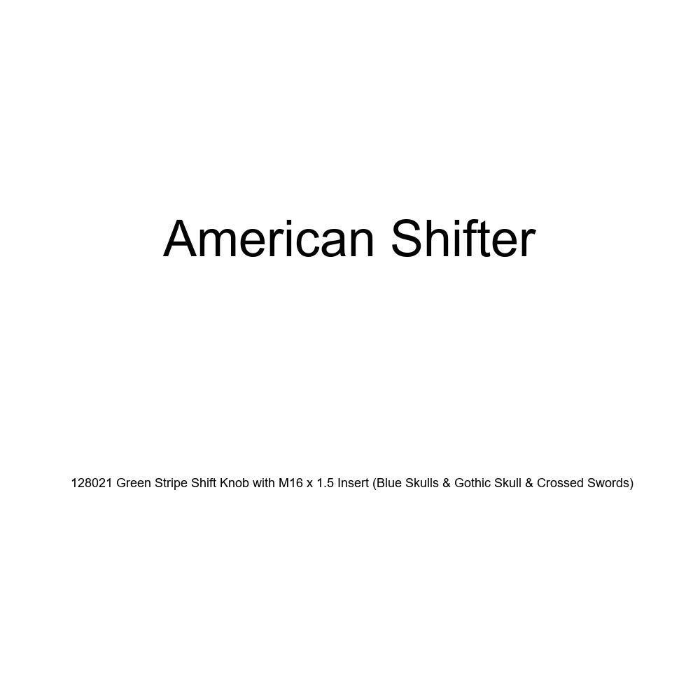 American Shifter 128021 Green Stripe Shift Knob with M16 x 1.5 Insert Blue Skulls /& Gothic Skull /& Crossed Swords