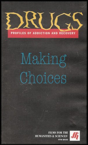 Drugs: Profiles of Addiction and Recovery - Making Choices (VHS VIDEO)