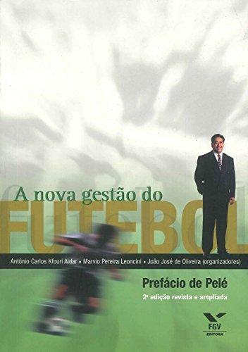 A nova gestão do futebol eBook  Antonio Carlos Kfouri Aidar 2a321e7334b96