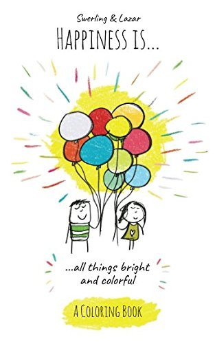 Download Happiness is... all things bright and colorful: A coloring book ebook