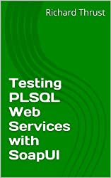 Testing PLSQL Web Services with SoapUI