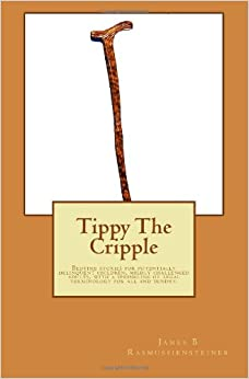 Book Tippy The Cripple: Bedtime stories for potentially delinquent children, mildly challenged adults, with a sprinkling of legal terminology for all and sundry.: Volume 1