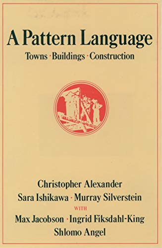 A Pattern Language: Towns, Buildings, Construction (Center for Environmental Structure ()