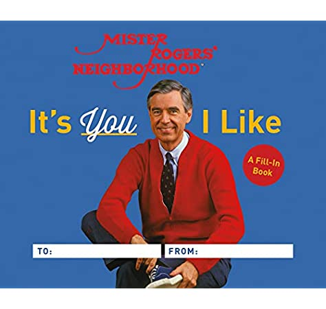 It S You I Like A Mister Rogers Fill In Book Rogers Fred 9780762495795 Amazon Com Books