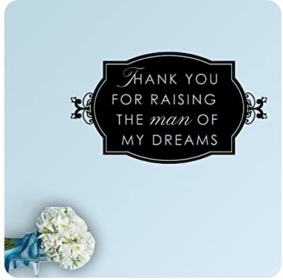 Thank You for Raising the Man of My Dreams Wedding Celebration Party Gift Wall Decal Quote Large Sticker ART Mural Large Nice Bride Love Decoration Decor