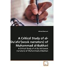A Critical Study of Al-Du'afa'(weak Narrators) of Muhammad Al-Bukhari