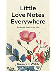 Little Love Notes Everywhere: Romantic Poetry for Her
