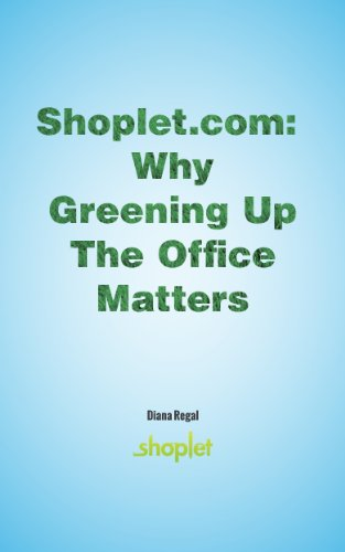 Shoplet.com: Why Greening Up The Office Matters