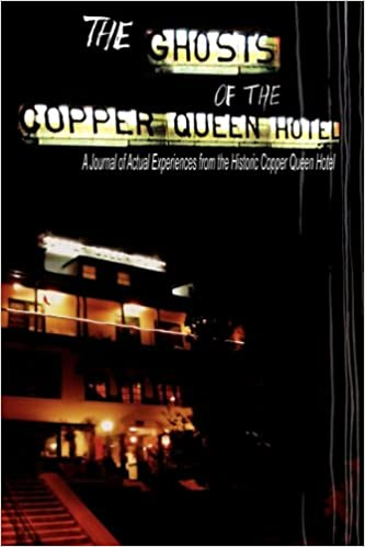 The Ghosts of the Copper Queen Hotel Paperback – August 9, 2010 by Jean Nolan Krygelski (Editor), John David Krygelski (Introduction), Michael Nolan (Designer)