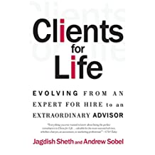 Clients for Life: How Great Professionals Develop Breakthrough Relationships