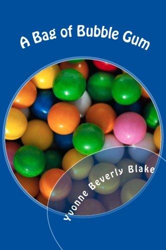 A Bag of Bubble Gum: Short Stories for Little Folk PDF