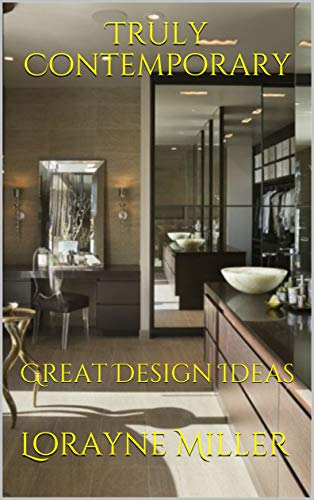 Truly Contemporary : Great Design Ideas