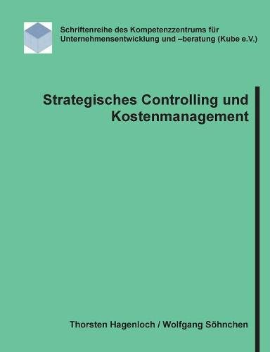Strategisches Controlling und Kostenmanagement Taschenbuch – 20. Oktober 2017 Thorsten Hagenloch Wolfgang Söhnchen Books on Demand 384825266X