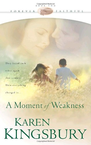 Download A Moment of Weakness (Forever Faithful, Book 2) pdf