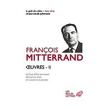 Œuvres II: Le Coup d'État permanent ; Ma part de vérité ; Un socialisme du possible (Le Goût des idées t. 55) (French Edition)