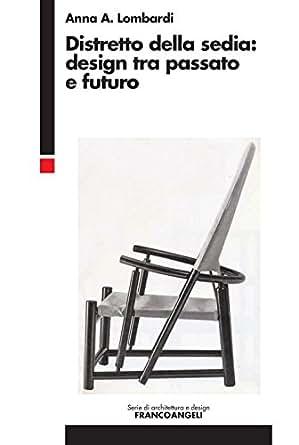 Distretto della sedia: design tra passato e futuro (Italian Edition