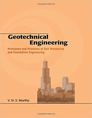 Geotechnical engineering principles and practices of soil mechanics geotechnical engineering principles and practices of soil mechanics and foundation engineering civil and environmental engineering 1st edition fandeluxe Gallery