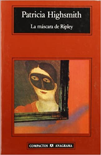La mascara de Ripley/ Ripleys Mask (Spanish Edition): Patricia Highsmith: 9788433920072: Amazon.com: Books