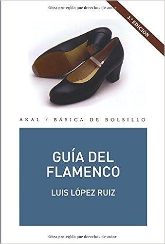 Guía del flamenco (Básica de Bolsillo): Amazon.es: Luis López Ruiz: Libros