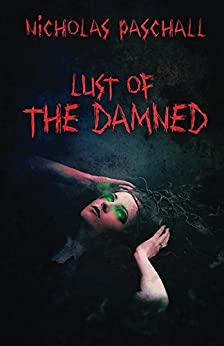 Lust of the Damned by [Paschall, Nicholas]