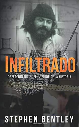 Infiltrado Operación Julie - el interior de la historia  [Bentley, Stephen] (Tapa Blanda)