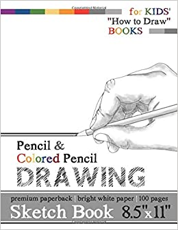 Sketch Book For Kids How To Draw Books Pencil Colored Pencil