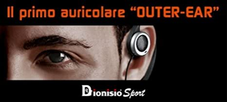 be9b74812d6dbe Dionisio SPORT Auricolari esterni outer-ear per Musica e Sport insieme