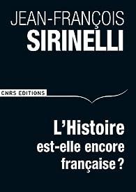 L'histoire est-elle encore française ? par Jean-François Sirinelli