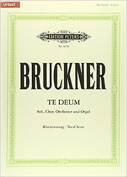 ブルックナー: テ・デウム ハ長調/ペータース社/合唱作品