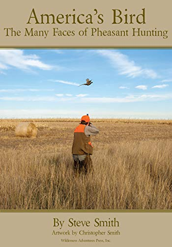 (America's Bird: The Many Faces of Pheasant Hunting)