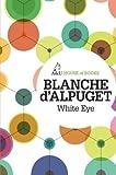 White Eye, Blanche d'Alpuget, 1743312245