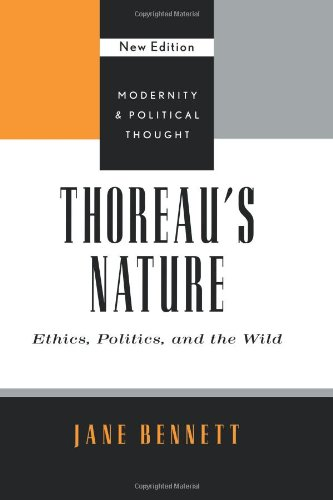 Thoreau's Nature: Ethics, Politics, and the Wild (Modernity and Political Thought)