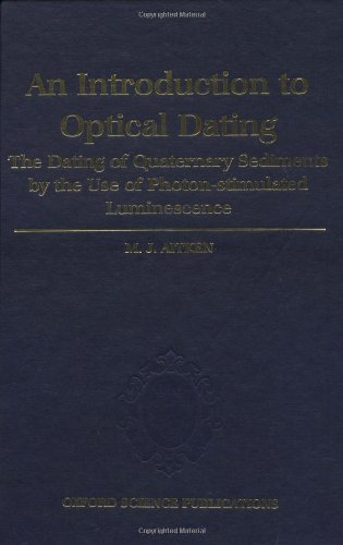 Download An Introduction to Optical Dating: The Dating of Quaternary Sediments by the Use of Photon-stimulated Luminescence Pdf