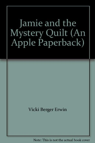Jamie and the Mystery Quilt (An Apple Paperback)