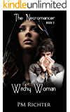 Witchy Woman (Book 2, The Necromancer): Psychic Suspense