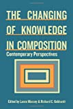 img - for Changing of Knowledge in Composition: Contemporary Perspectives book / textbook / text book